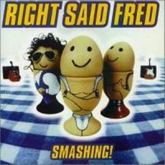 Right Said Fred - Smashing 1996