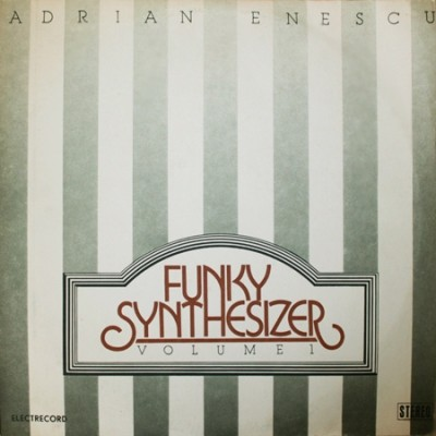Adrian Enescu - Funky Synthesizer Volume I (LP-rip) (1982)