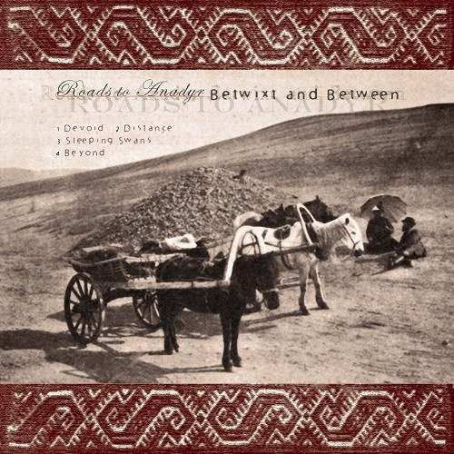 Roads to Anadyr - Betwixt and Between (EP) 2013