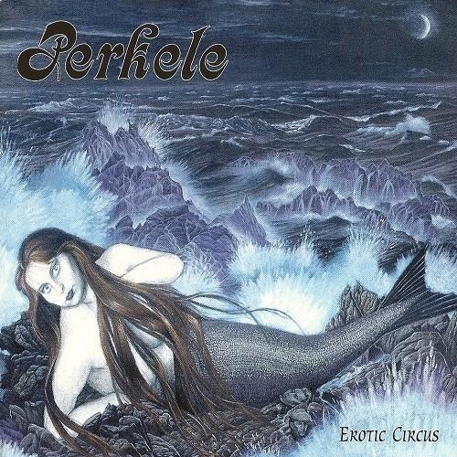 Perkele - Erotic Circus (1996)