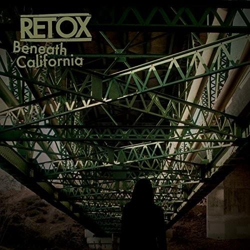 Retox - Beneath California (2015)