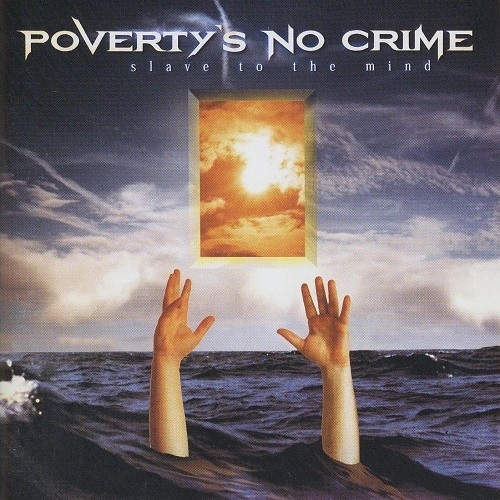 Poverty's No Crime - Slave To The Mind (1999) Lossless+mp3