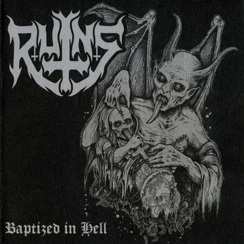 Ruins - Baptized In Hell (Compilation) 2008