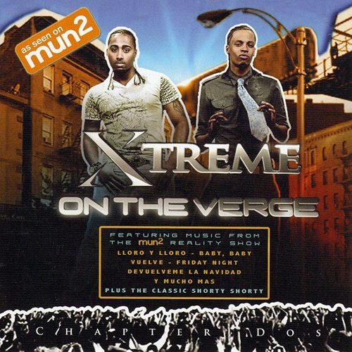 Xtreme - Chapter Dos: On the Verge (2009)