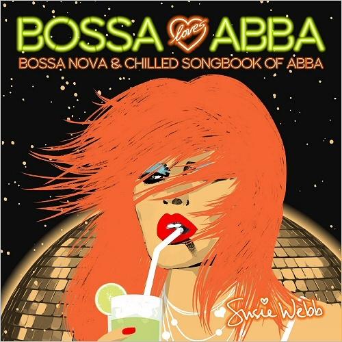 Susie Webb - Bossa Loves Abba - Bossa Nova & Chilled Songbook Of Abba (2016) (Lossless + MP3)