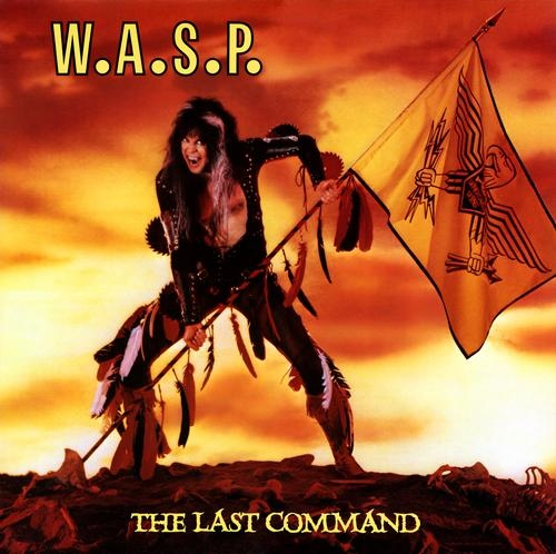 W.A.S.P. - The Last Command 1985 (Lossless+Mp3)