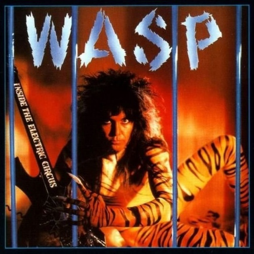 W.A.S.P. - Inside The Electric Circus 1986 (Lossless+Mp3)