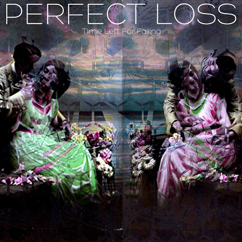 Perfect Loss - Time Left For Falling (2015)