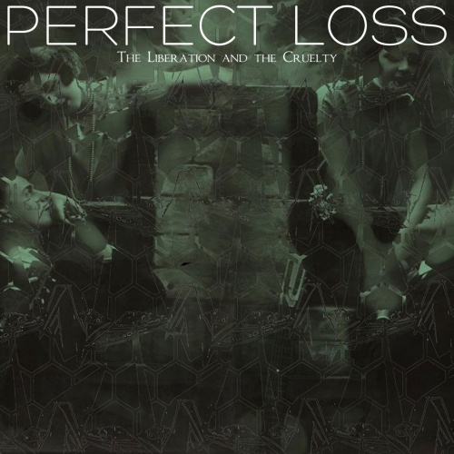 Perfect Loss - The Liberation and the Cruelty (Demo) 2014
