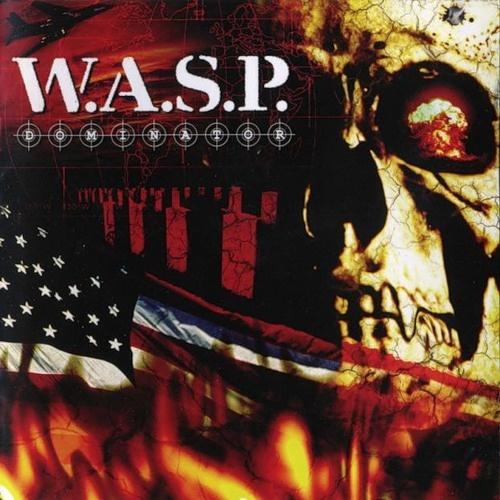 W.A.S.P. - Dominator 2007 (Lossless+Mp3)