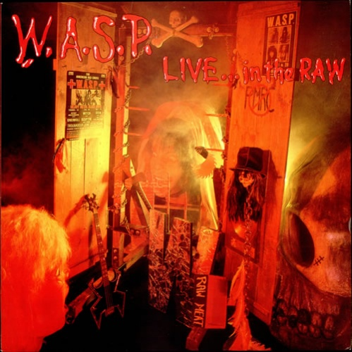 W.A.S.P. - Live...In The Raw 1987 (Lossless+Mp3)