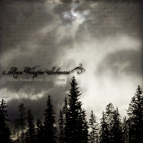Rosa Voragine Submersa - Dead Sounds From The Screen, Part 1 (EP) 2011