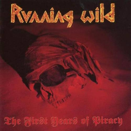 Running Wild - The First Years Of Piracy 1991 (Lossless+Mp3)