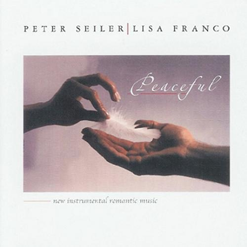 Peter Seiler & Lisa Franco - Peaceful (2002) (Lossless + MP3)