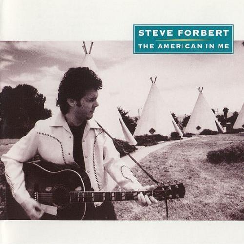 Steve Forbert - The American In Me (1991)