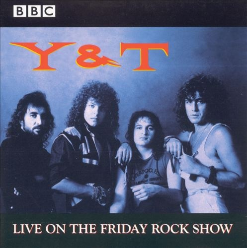 Y&T - BBC In Concert: Live On The Friday Rock Show 2000