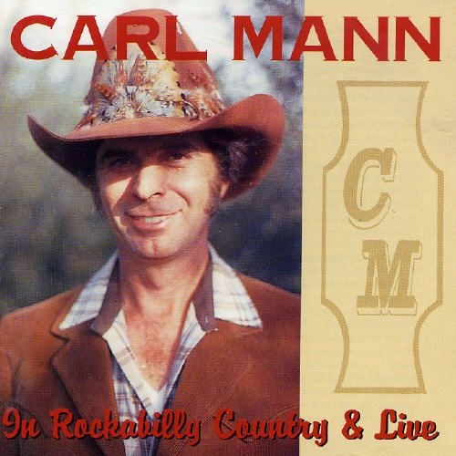 Carl Mann - On Rockabilly Country & Live (1994) (Lossless + MP3)