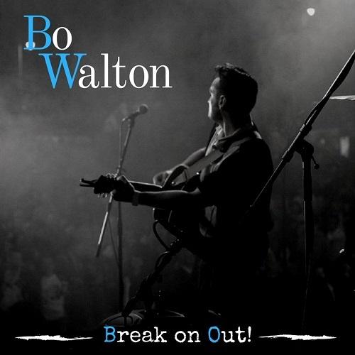 Bo Walton - Break On Out! (2017)