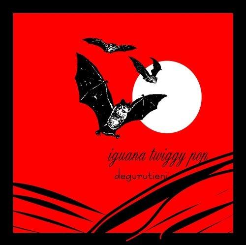 Degurutieni - Iguana Twiggy Pop (2006)