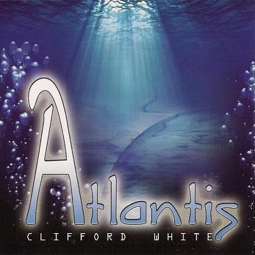 Clifford White - Atlantis (2010)