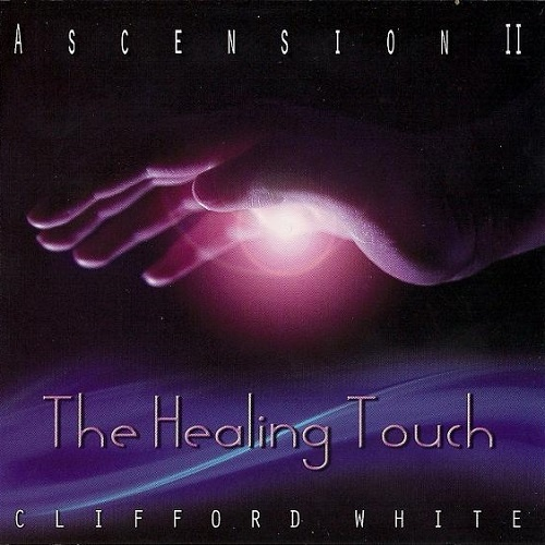 Clifford White - Ascension II. The Healing Touch (2010)