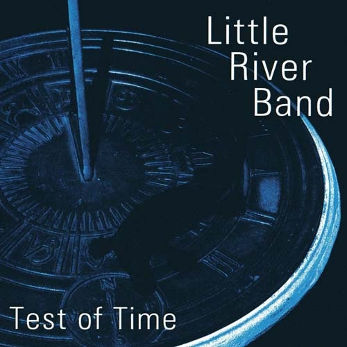 Little River Band - Test Of Time (2005)