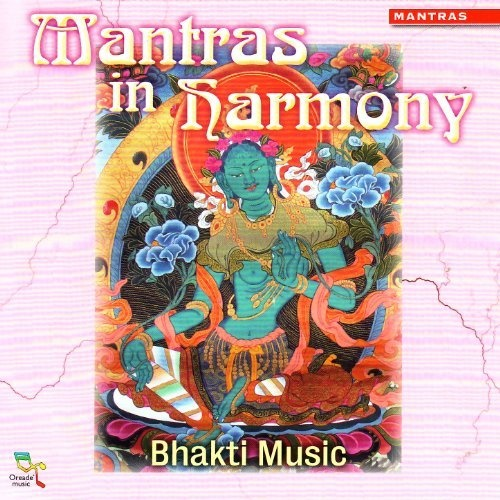 Bhakti Music - Mantras In Harmony (2007)