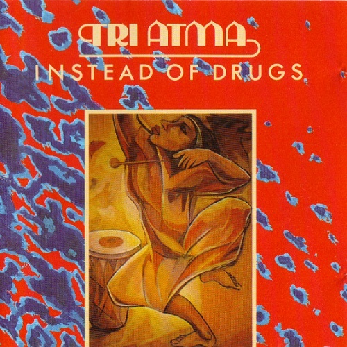 Tri Atma - Instead Of Drugs [Remaster 1993] (1981)