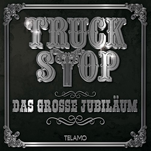 Truck Stop - Das grosse Jubilaum (2018)