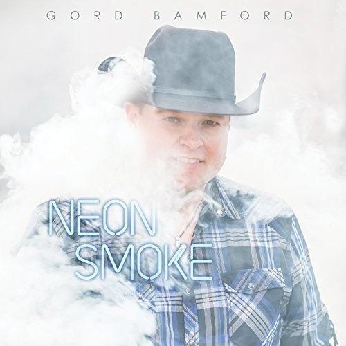 Gord Bamford - Neon Smoke (2018)