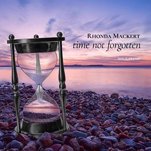 Rhonda Mackert - Time Not Forgotten (2018)