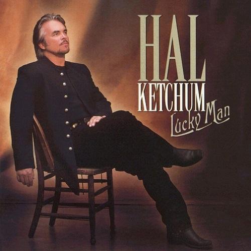 Hal Ketchum - Lucky Man (2001)