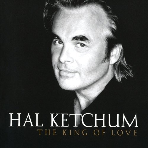 Hal Ketchum - The King Of Love (2003)