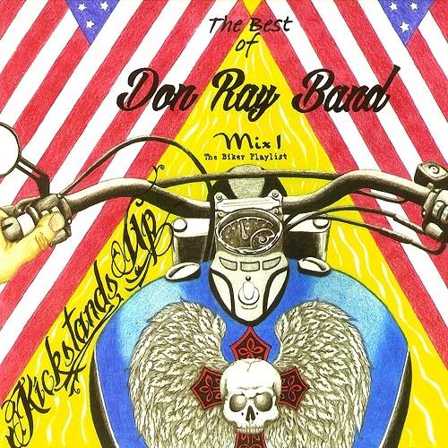 Don Ray Band - Kickstands Up. The Best of Don Ray Band (2013) (Lossless)