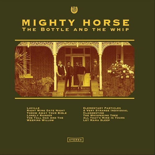 Mighty Horse - The Bottle and The Whip (2018)