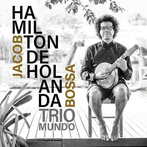 Hamilton De Holanda - Jacob Bossa (2018)