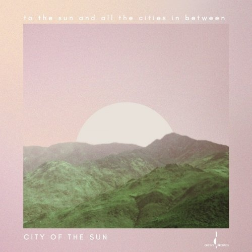 City of the Sun - To The Sun And All The Cities In Between (2016)