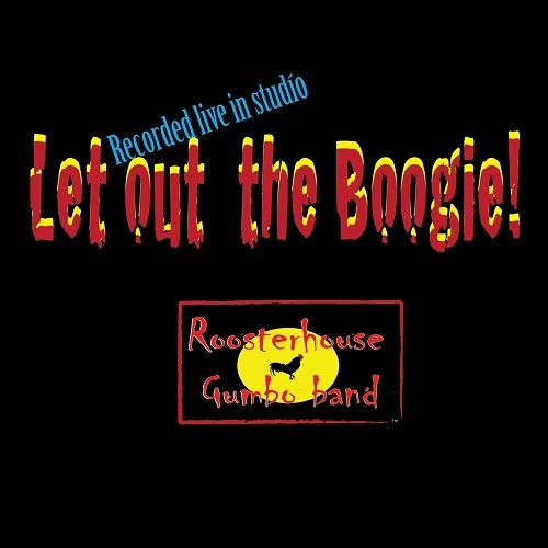 Roosterhouse Gumbo Band - Let Out The Boogie! (2018)