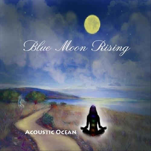 Acoustic Ocean - Blue Moon Rising (2018)