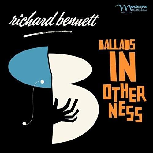 Richard Bennett - Ballads In Otherness (2018)