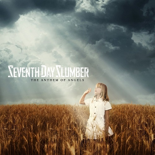 Seventh Day Slumber - The Anthem Of Angels (2011)