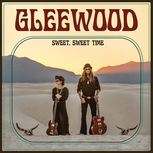 Gleewood - Sweet, Sweet Time (2018)