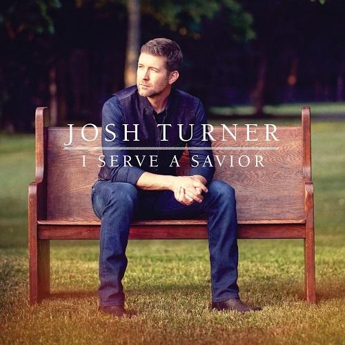 Josh Turner – I Serve A Savior (2018)
