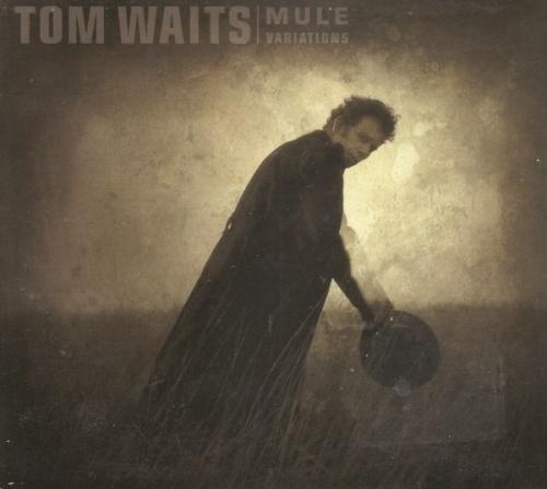 Tom Waits - Mule Variations (1999) (LOSSLESS)