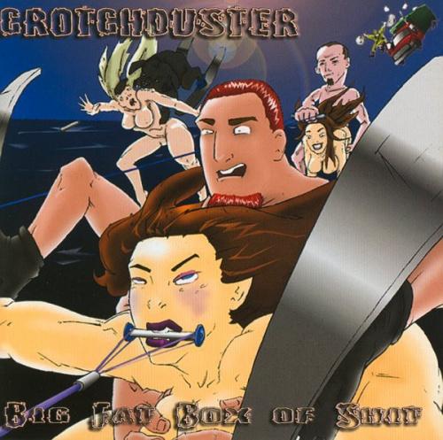 Crotchduster - Big Fat Box of Shit (2004) (LOSSLESS)
