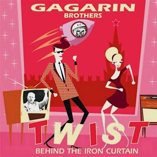 Gagarin Brothers - Twist Behind The Iron Curtain (2009) [Lossless+Mp3]