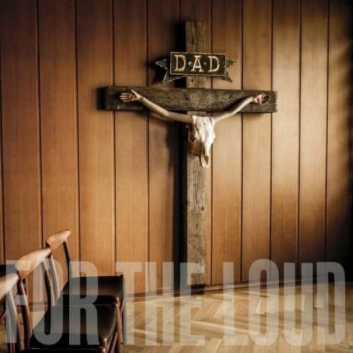 D. A. D. - A Prayer For The Loud (2019)