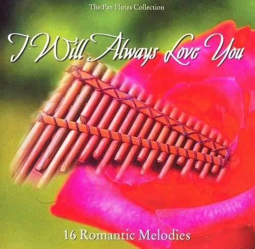 Various Artists - Pan Pipes. I Will Always Love You (1996)