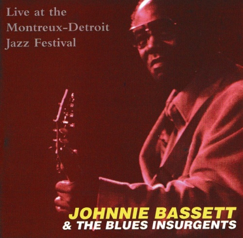 Johnnie Bassett & The Blues Insurgents - Live At The Montreux - Detroit Jazz Festival (1995) [lossless]