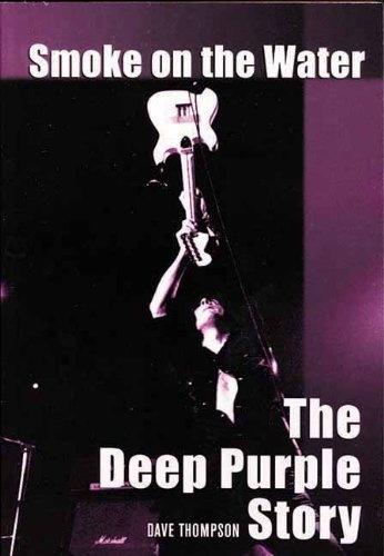 Smoke On The Water: The Deep Purple Story / Дым над водой: История Deep Purple